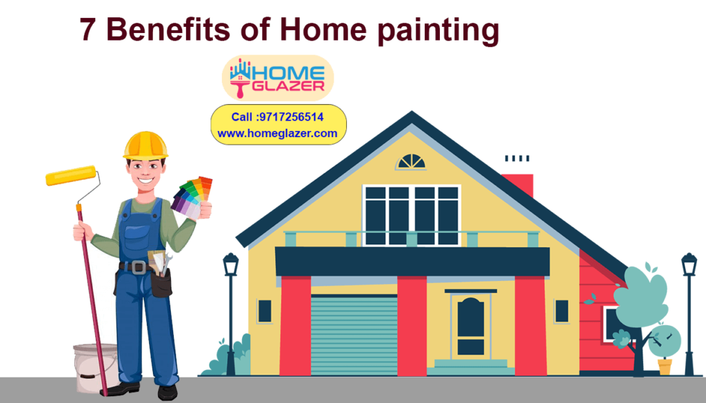 7 Benefits of Home painting | Benefits of Professional House Painting Services