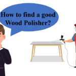 Ways to find a good Wood Polisher
