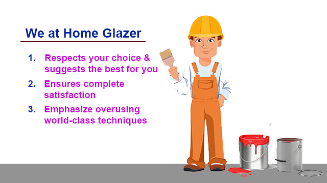 Home Glazer respects your choice and suggests the best for you, since we are the best painting contractor near you.